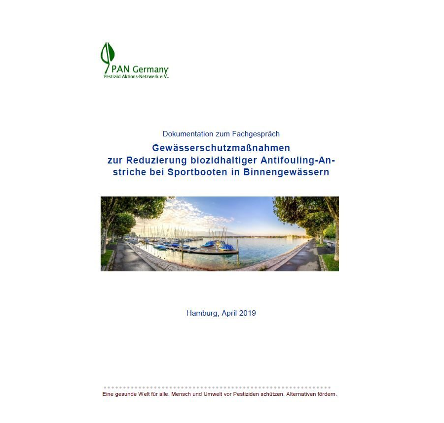 Dokumentation - PAN Germany Fachgespräch: Gewässerschutzmaßnahmen zur Reduzierung biozidhaltiger Antifouling-An-striche bei Sportbooten in Binnengewässern