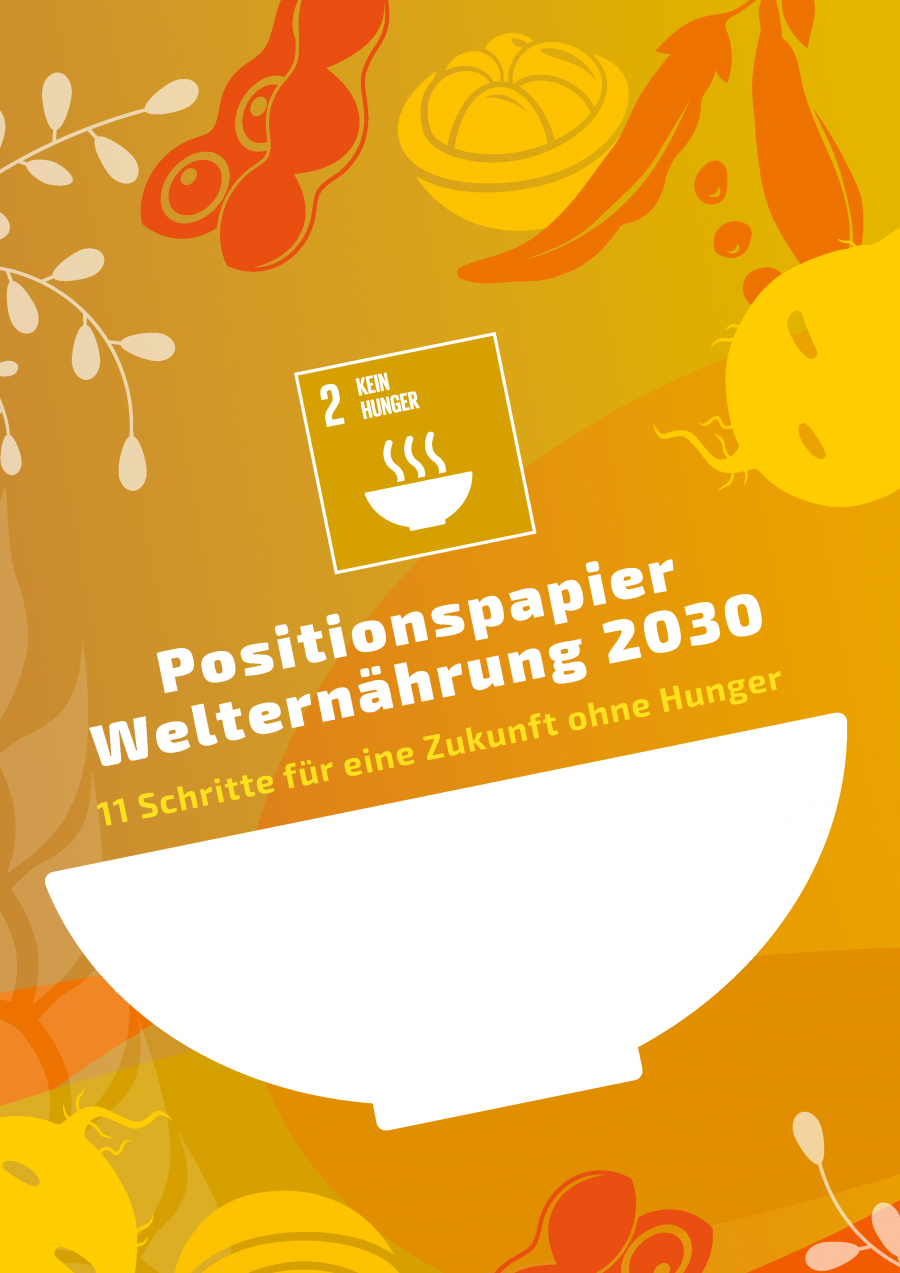 Gemeinsames Positionspapier: Welternährung 2030