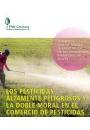 Breve información sobre los PAP y la doble moral en el comercio de plaguicidas