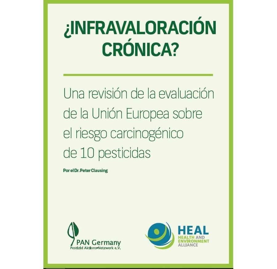 Resumen: ¿INFRAVALORACIÓN CRÓNICA? Una revisión de la evaluación de la Unión Europea sobre el riesgo carcinogénico de 10 pesticidas