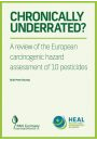 CHRONICALLY UNDERRATED? A review of the European carcinogenic hazard assessment of 10 pesticides