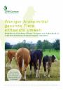 Weniger Arzneimittel - gesunde Tiere - entlastete Umwelt